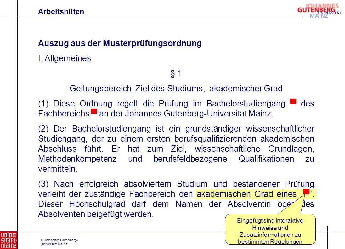 © Johannes Gutenberg- Universität Mainz Auszug aus der Musterprüfungsordnung I. Allgemeines § 1 Geltungsbereich, Ziel des Studiums, akademischer Grad