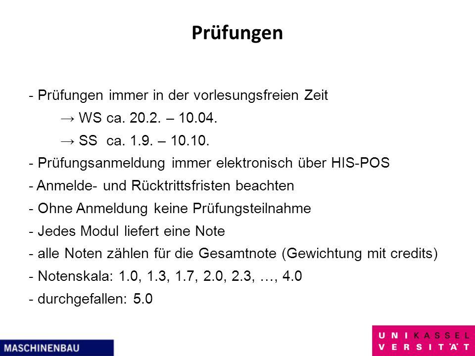 Prüfungen - Prüfungen immer in der vorlesungsfreien Zeit WS ca. 20.2. – 10.04. SS ca. 1.9. – 10.10. - Prüfungsanmeldung immer elektronisch über HIS-PO