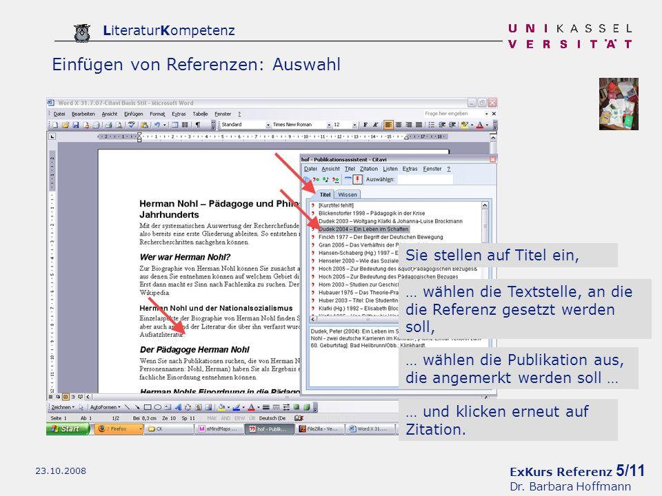 ExKurs Referenz 5/11 Dr. Barbara Hoffmann LiteraturKompetenz 23.10.2008 Einfügen von Referenzen: Auswahl Sie stellen auf Titel ein, … wählen die Texts