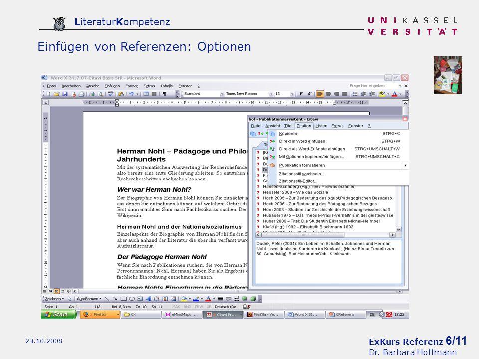 ExKurs Referenz 6/11 Dr. Barbara Hoffmann LiteraturKompetenz 23.10.2008 Einfügen von Referenzen: Optionen