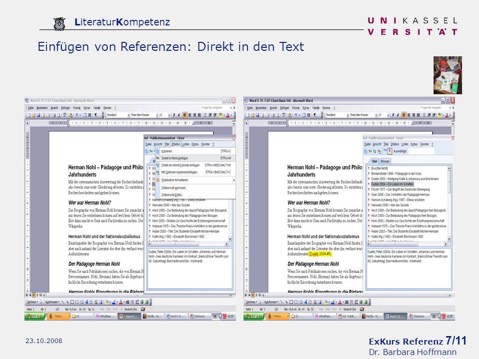 ExKurs Referenz 7/11 Dr. Barbara Hoffmann LiteraturKompetenz 23.10.2008 Einfügen von Referenzen: Direkt in den Text