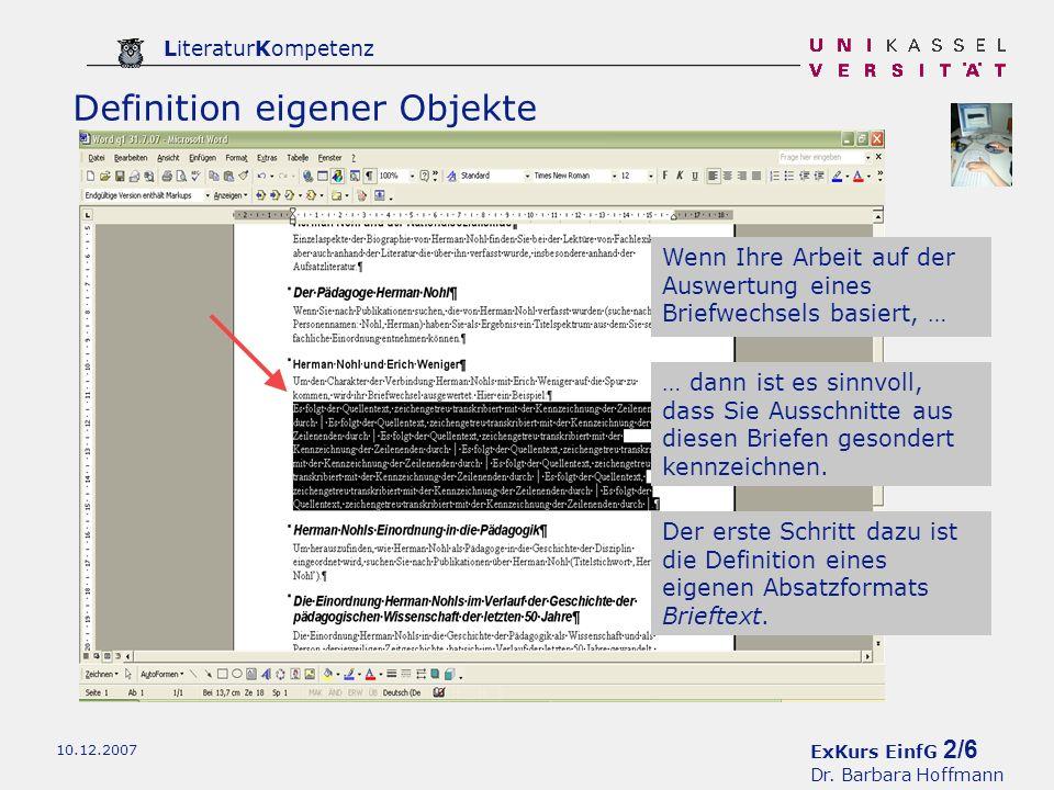 ExKurs EinfG 2/6 Dr. Barbara Hoffmann LiteraturKompetenz 10.12.2007 Wenn Ihre Arbeit auf der Auswertung eines Briefwechsels basiert, … Definition eige