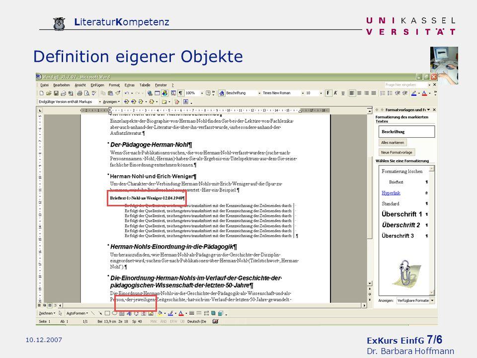 ExKurs EinfG 7/6 Dr. Barbara Hoffmann LiteraturKompetenz 10.12.2007 So verfahren Sie bei jedem Briefausschnitt, der länger als drei Zeilen ist. Defini