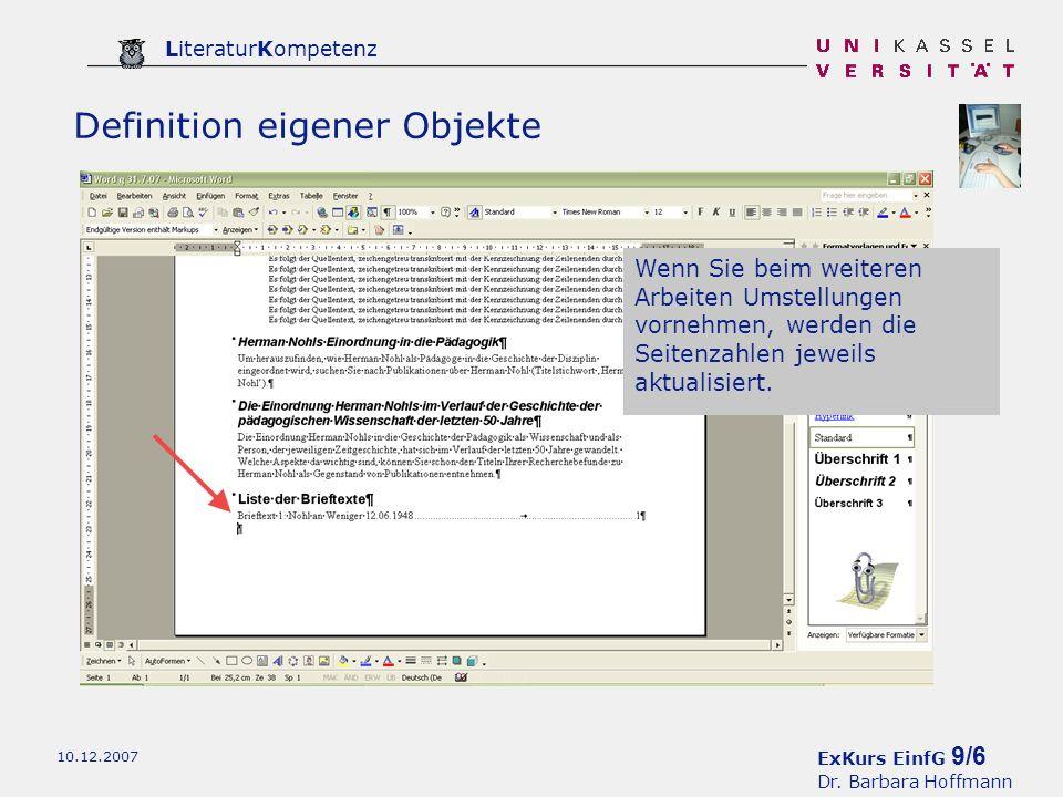 ExKurs EinfG 9/6 Dr. Barbara Hoffmann LiteraturKompetenz 10.12.2007 Definition eigener Objekte Wenn Sie beim weiteren Arbeiten Umstellungen vornehmen,