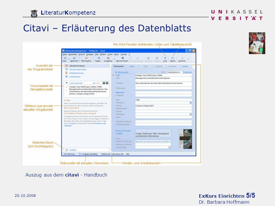 ExKurs Einrichten 5/5 Dr. Barbara Hoffmann LiteraturKompetenz 20.10.2008 Citavi – Erläuterung des Datenblatts Auszug aus dem citavi - Handbuch