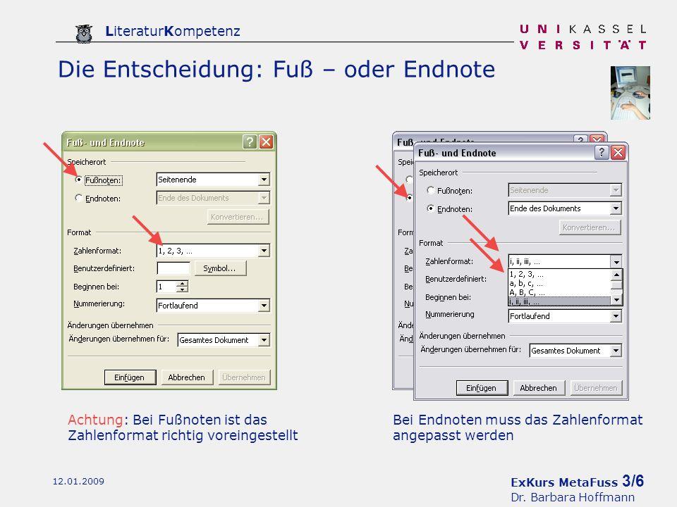 ExKurs MetaFuss 4/6 Dr. Barbara Hoffmann LiteraturKompetenz 12.01.2009 Einfügen: Fuß – und Endnote