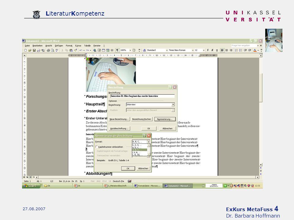 ExKurs MetaFuss 4 Dr. Barbara Hoffmann LiteraturKompetenz 27.08.2007
