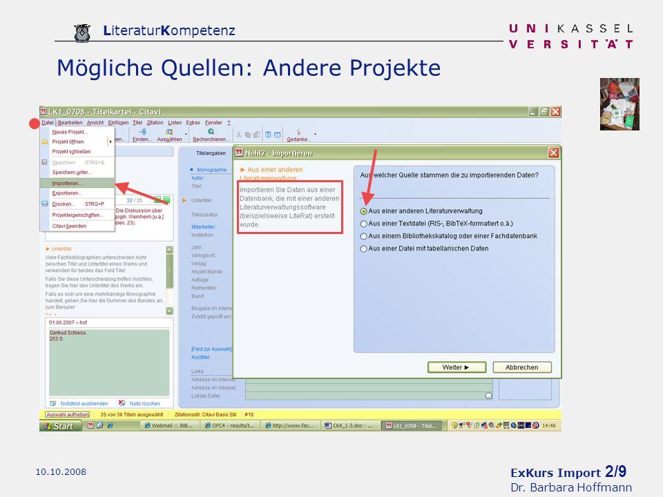 ExKurs Import 2/9 Dr. Barbara Hoffmann LiteraturKompetenz 10.10.2008 Mögliche Quellen: Andere Projekte