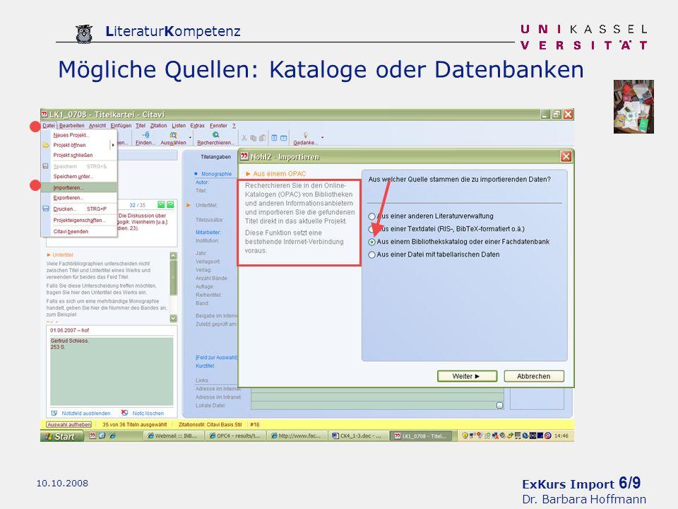 ExKurs Import 6/9 Dr. Barbara Hoffmann LiteraturKompetenz 10.10.2008 Mögliche Quellen: Kataloge oder Datenbanken