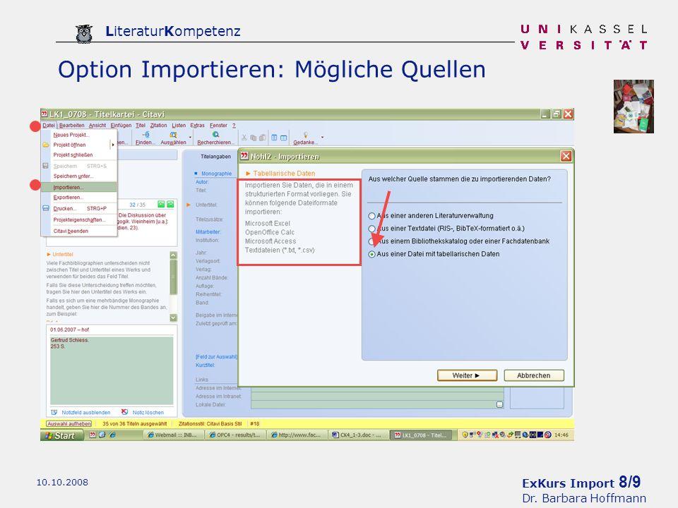 ExKurs Import 8/9 Dr. Barbara Hoffmann LiteraturKompetenz 10.10.2008 Option Importieren: Mögliche Quellen
