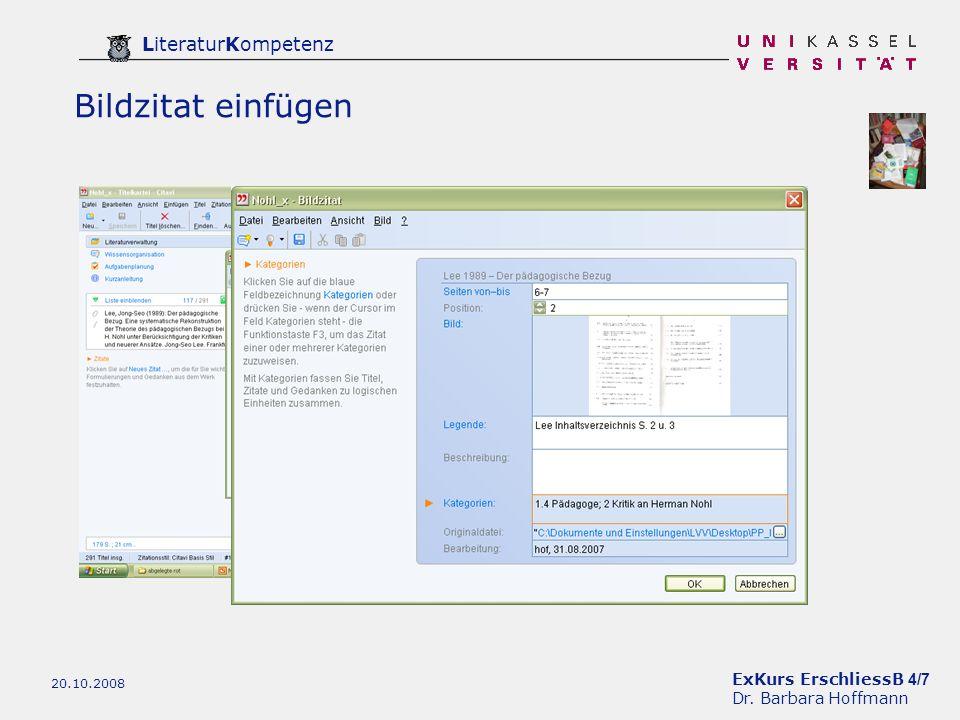 ExKurs ErschliessB 4/7 Dr. Barbara Hoffmann LiteraturKompetenz 20.10.2008 Bildzitat einfügen