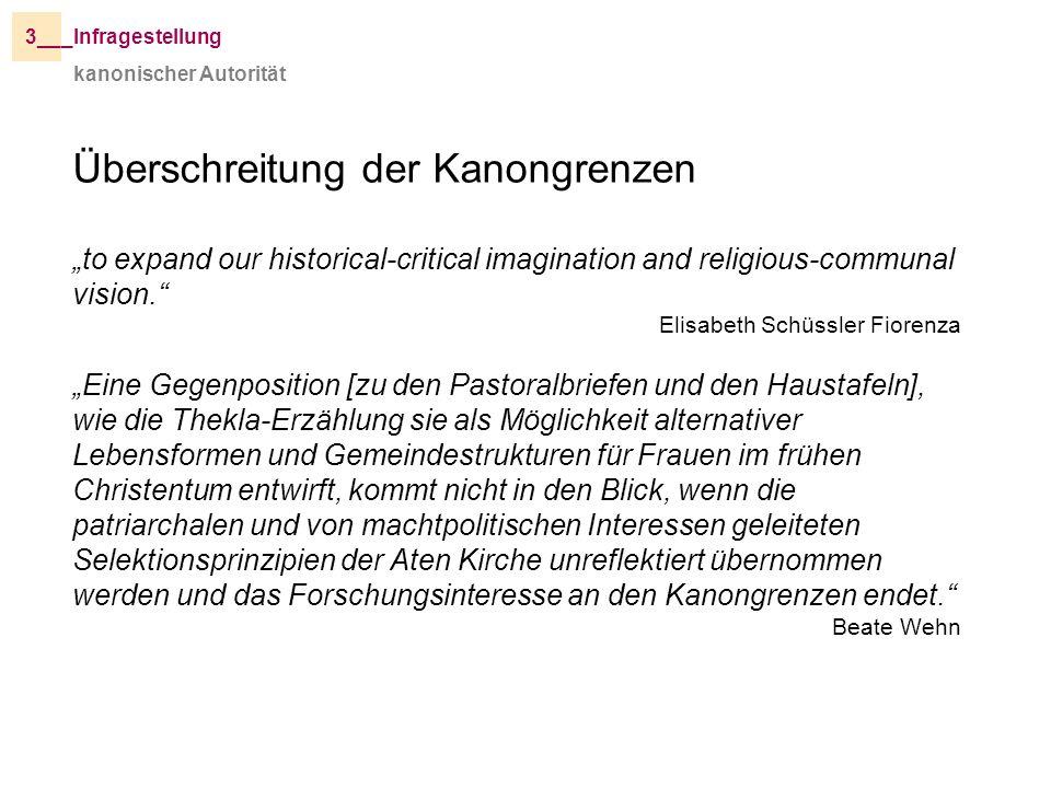 kanonischer Autorität _Infragestellung3__ Überschreitung der Kanongrenzen to expand our historical-critical imagination and religious-communal vision.