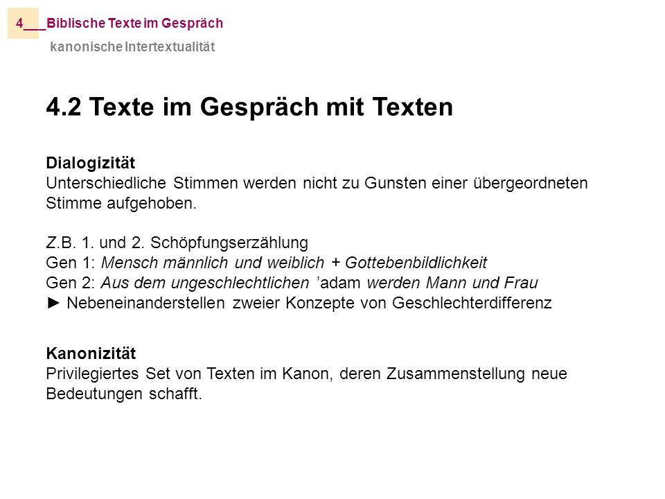 kanonische Intertextualität _Biblische Texte im Gespräch4__ 4.2 Texte im Gespräch mit Texten Dialogizität Unterschiedliche Stimmen werden nicht zu Gun