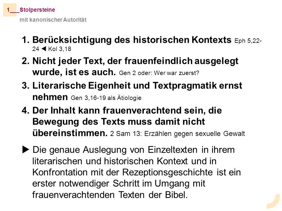 _Stolpersteine1__ mit kanonischer Autorität 1.Berücksichtigung des historischen Kontexts Eph 5,22- 24 Kol 3,18 2.Nicht jeder Text, der frauenfeindlich