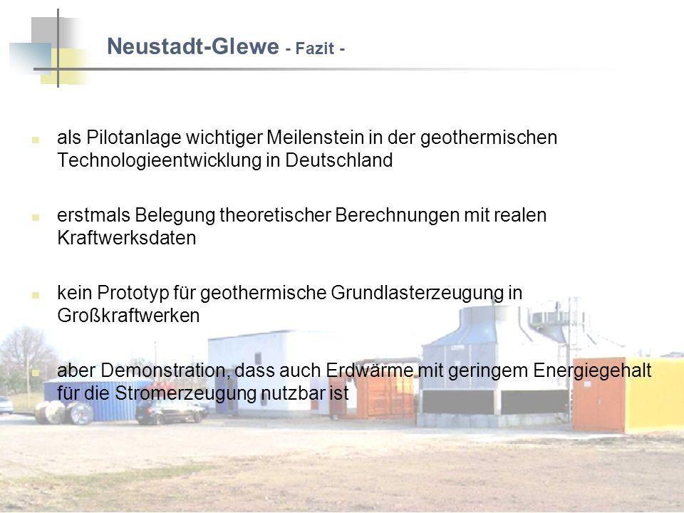 Neustadt-Glewe - Fazit - als Pilotanlage wichtiger Meilenstein in der geothermischen Technologieentwicklung in Deutschland erstmals Belegung theoretis