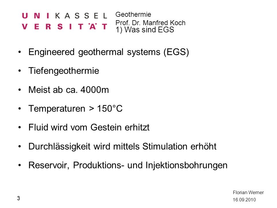 Geothermie Prof.Dr. Manfred Koch Florian Werner 16.09.2010 2.