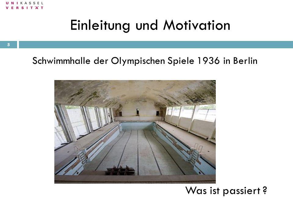 Einleitung und Motivation 28.09.2010 Schwimmhalle der Olympischen Spiele 1936 in Berlin Was ist passiert ? 3