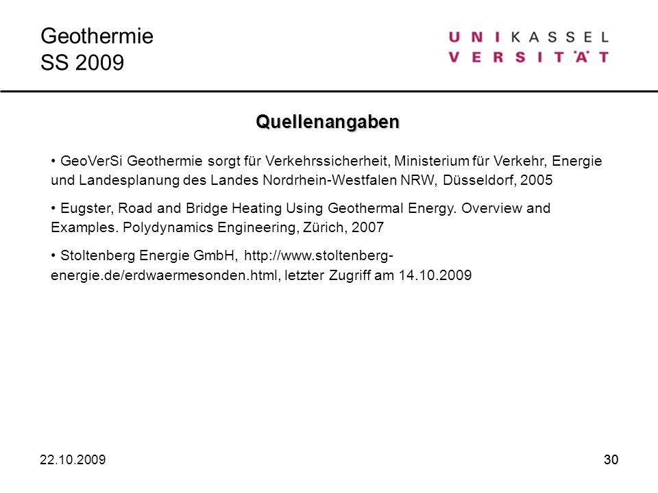 30 Quellenangaben Geothermie SS 2009 GeoVerSi Geothermie sorgt für Verkehrssicherheit, Ministerium für Verkehr, Energie und Landesplanung des Landes N