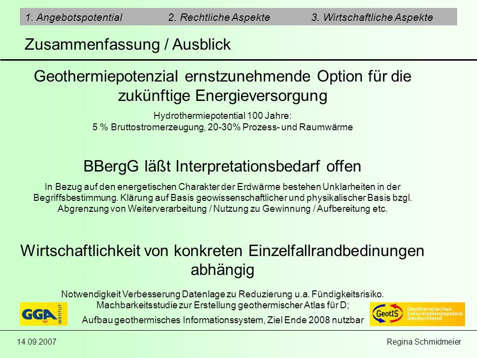14.09.2007 Regina Schmidmeier Zusammenfassung / Ausblick 1. Angebotspotential2. Rechtliche Aspekte3. Wirtschaftliche Aspekte Geothermiepotenzial ernst