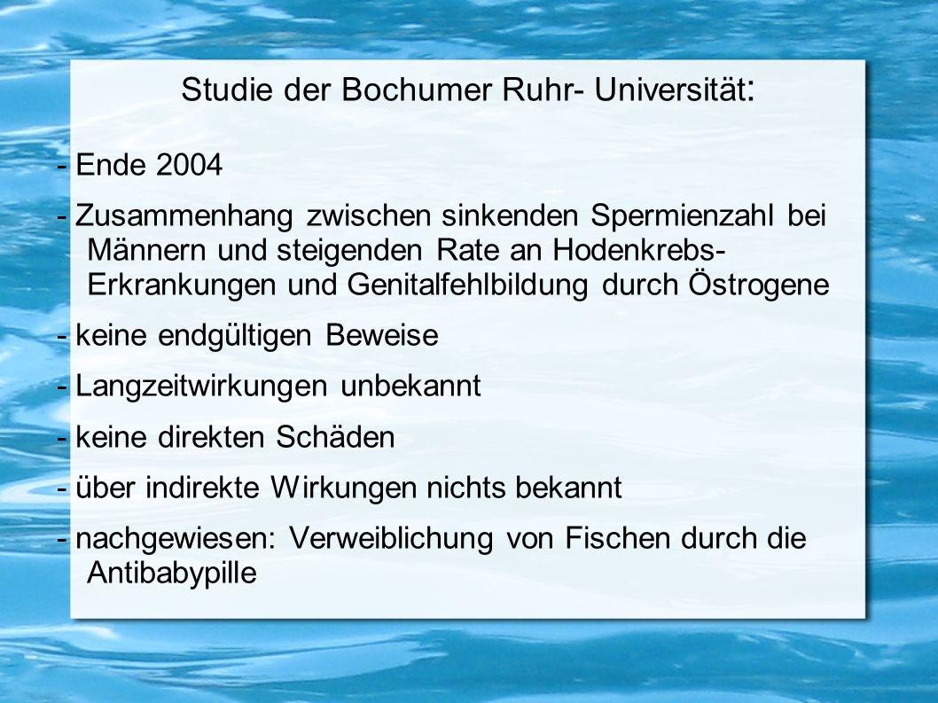 Studie der Bochumer Ruhr- Universität : - Ende 2004 - Zusammenhang zwischen sinkenden Spermienzahl bei Männern und steigenden Rate an Hodenkrebs- Erkr