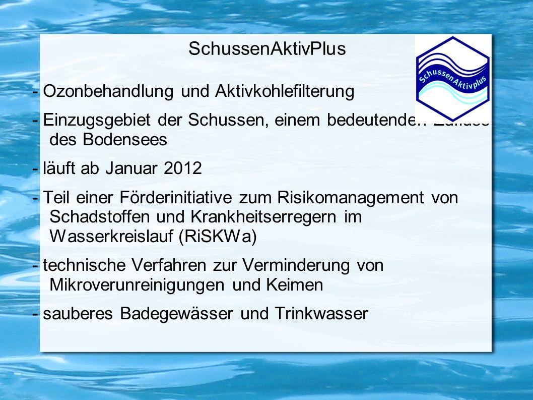 SchussenAktivPlus - Ozonbehandlung und Aktivkohlefilterung - Einzugsgebiet der Schussen, einem bedeutenden Zufluss des Bodensees - läuft ab Januar 201