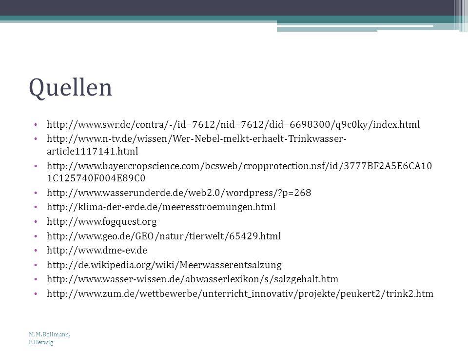 Quellen http://www.swr.de/contra/-/id=7612/nid=7612/did=6698300/q9c0ky/index.html http://www.n-tv.de/wissen/Wer-Nebel-melkt-erhaelt-Trinkwasser- artic