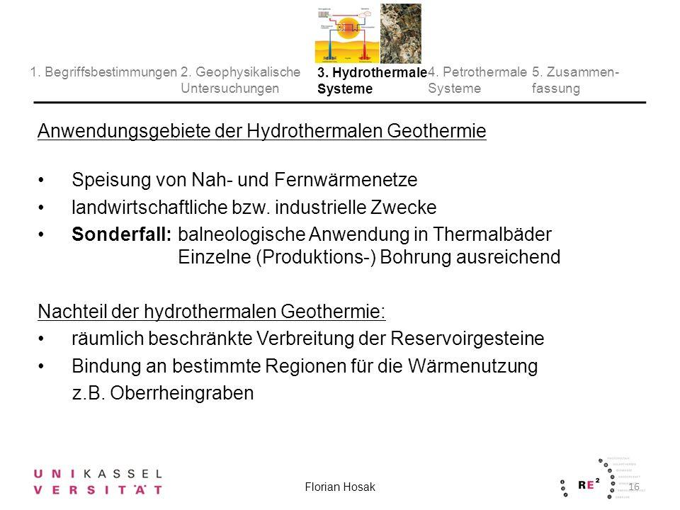Anwendungsgebiete der Hydrothermalen Geothermie Speisung von Nah- und Fernwärmenetze landwirtschaftliche bzw.