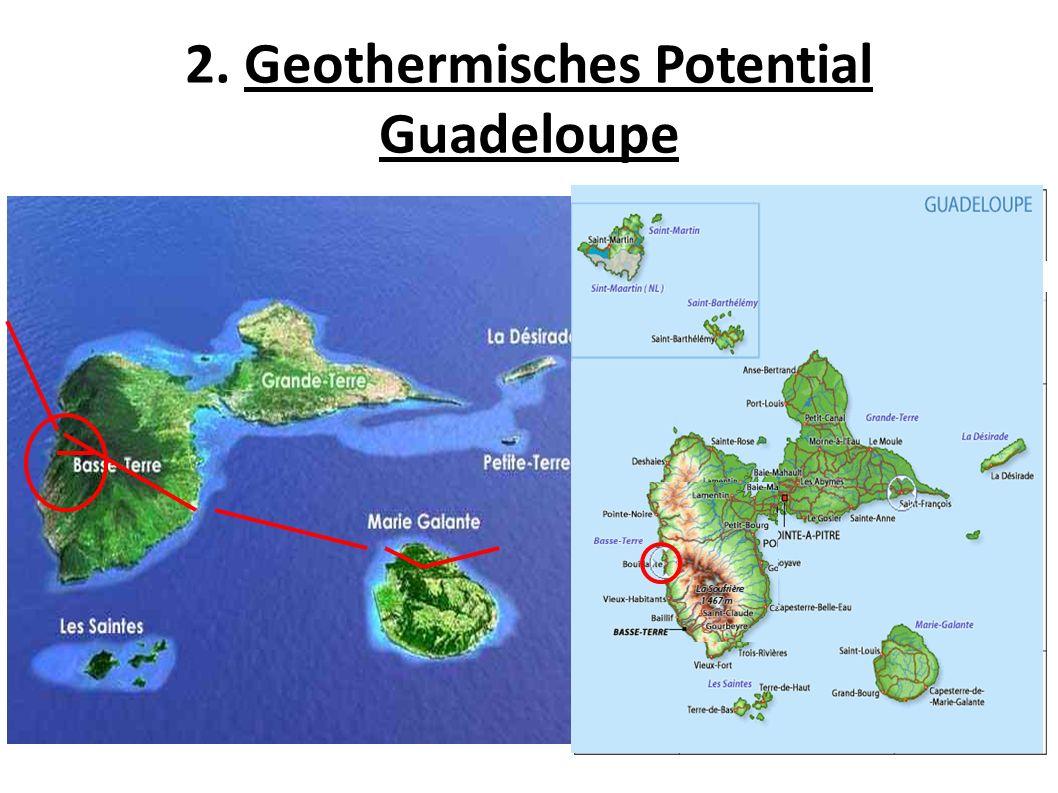 2. Geothermisches Potential Guadeloupe Unterwasservulkane aktive Vulkane Monserrat-Marie Spalte Vulkankette der Bouillante (1.000.000 Jahre alt )