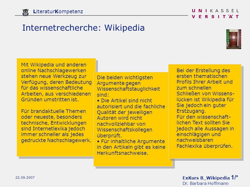 ExKurs B_Wikipedia 1/* Dr. Barbara Hoffmann LiteraturKompetenz 22.09.2007 Internetrecherche: Wikipedia Mit Wikipedia und anderen online Nachschlagewer