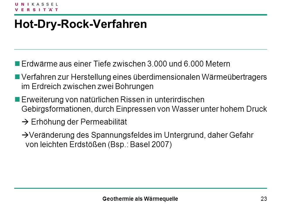 23 Hot-Dry-Rock-Verfahren Erdwärme aus einer Tiefe zwischen 3.000 und 6.000 Metern Verfahren zur Herstellung eines überdimensionalen Wärmeübertragers