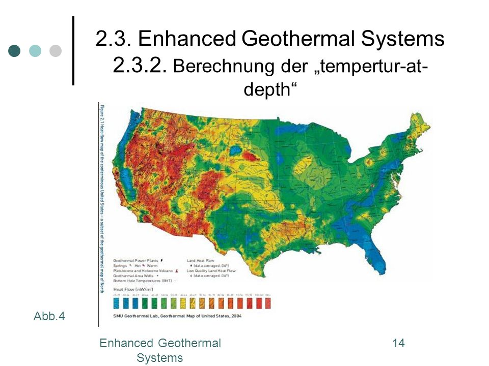Enhanced Geothermal Systems 14 2.3. Enhanced Geothermal Systems 2.3.2. Berechnung der tempertur-at- depth Abb.4