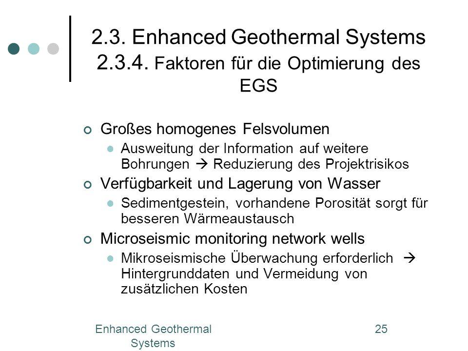 Enhanced Geothermal Systems 25 2.3. Enhanced Geothermal Systems 2.3.4. Faktoren für die Optimierung des EGS Großes homogenes Felsvolumen Ausweitung de
