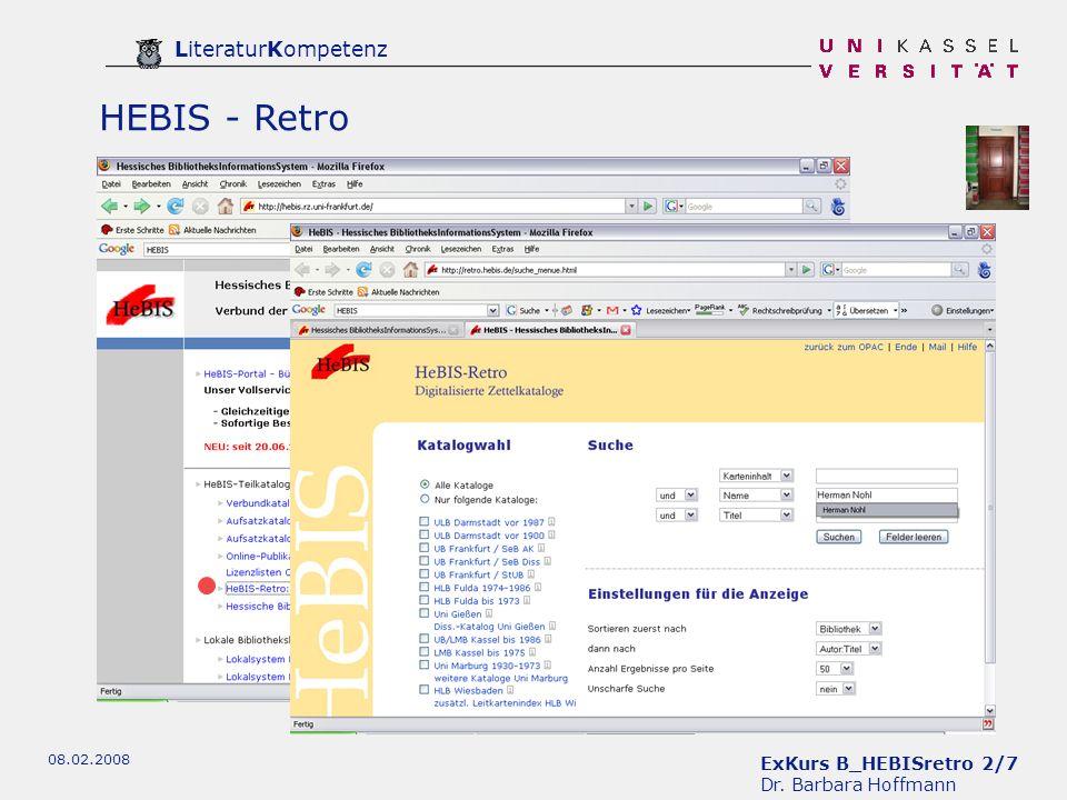 ExKurs B_HEBISretro 2/7 Dr. Barbara Hoffmann LiteraturKompetenz 08.02.2008 HEBIS - Retro