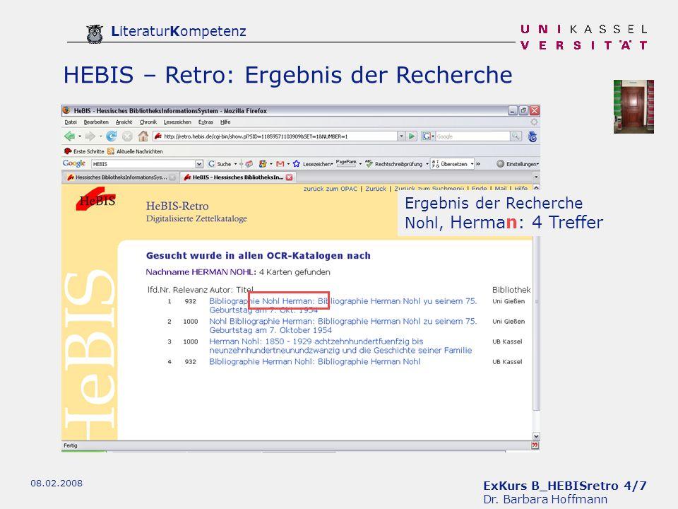 ExKurs B_HEBISretro 4/7 Dr. Barbara Hoffmann LiteraturKompetenz 08.02.2008 HEBIS – Retro: Ergebnis der Recherche Ergebnis der Recherche Nohl, Herman: