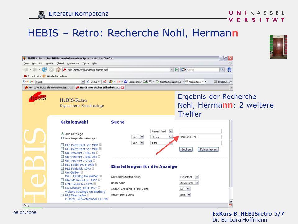 ExKurs B_HEBISretro 5/7 Dr. Barbara Hoffmann LiteraturKompetenz 08.02.2008 HEBIS – Retro: Recherche Nohl, Hermann Ergebnis der Recherche Nohl, Hermann