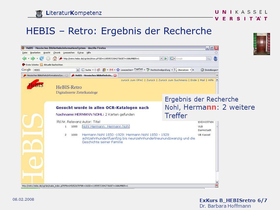 ExKurs B_HEBISretro 6/7 Dr. Barbara Hoffmann LiteraturKompetenz 08.02.2008 HEBIS – Retro: Ergebnis der Recherche Ergebnis der Recherche Nohl, Hermann: