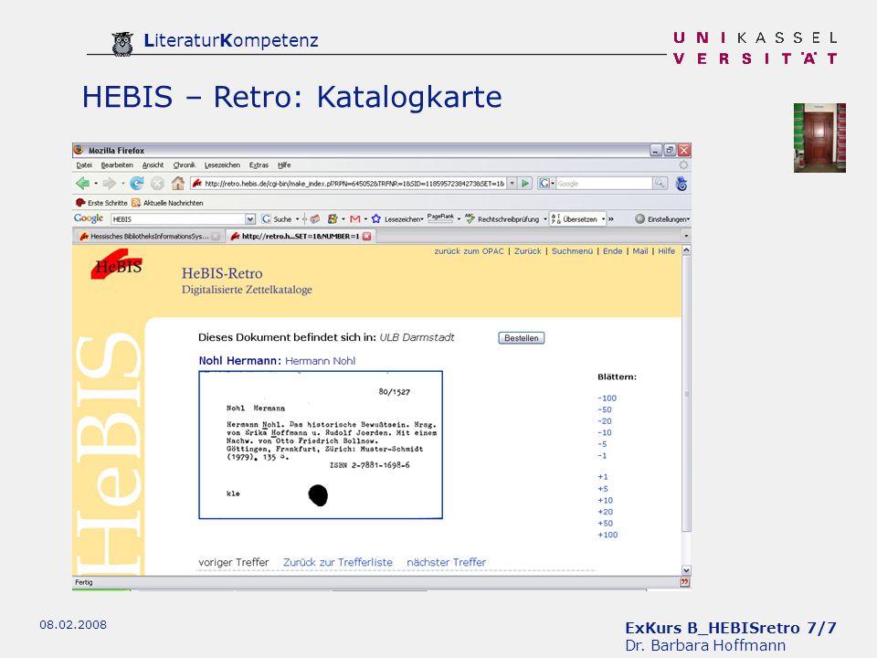 ExKurs B_HEBISretro 7/7 Dr. Barbara Hoffmann LiteraturKompetenz 08.02.2008 HEBIS – Retro: Katalogkarte
