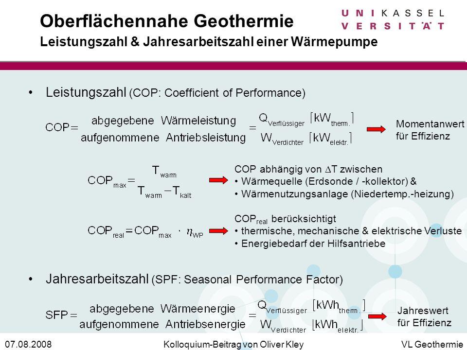 Kolloquium-Beitrag von Oliver KleyVL Geothermie07.08.2008 Oberflächennahe Geothermie Leistungszahl & Jahresarbeitszahl einer Wärmepumpe Leistungszahl
