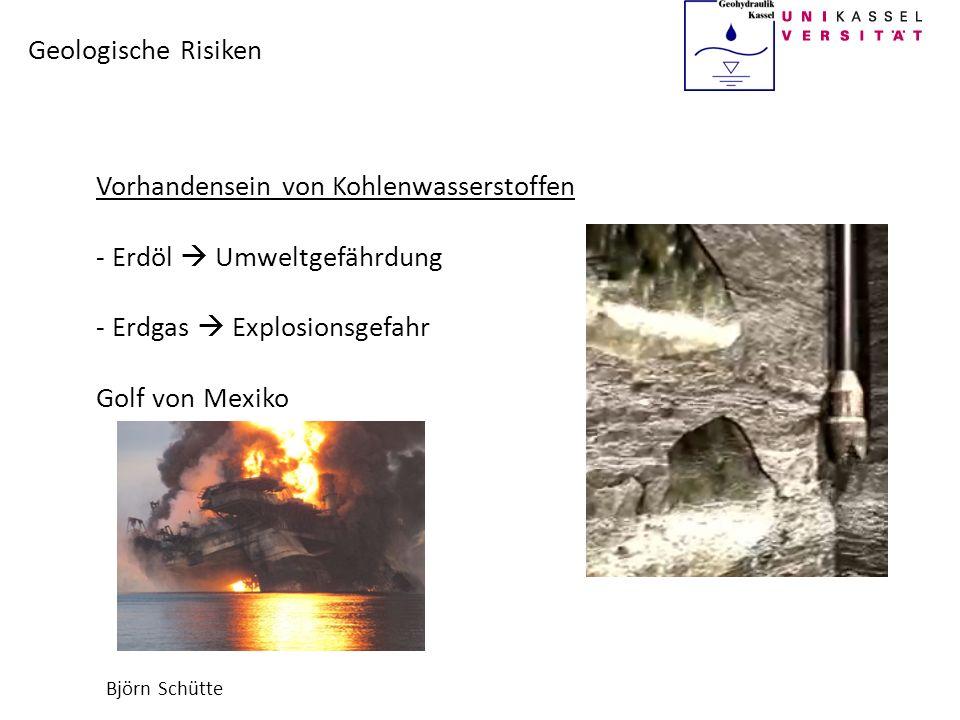 Björn Schütte Geologische Risiken Vorhandensein von Kohlenwasserstoffen - Erdöl Umweltgefährdung - Erdgas Explosionsgefahr Golf von Mexiko