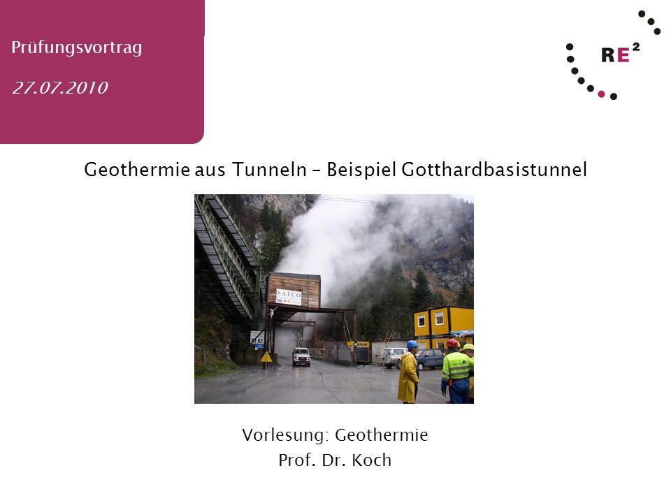 Sebastian Pfaffel 27.07.2010 1 Prüfungsvortrag 27.07.2010 Geothermie aus Tunneln – Beispiel Gotthardbasistunnel Vorlesung: Geothermie Prof. Dr. Koch