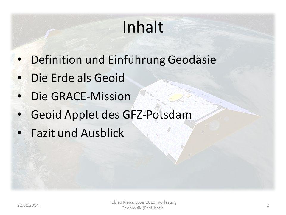 22.01.201423 Tobias Klaas, SoSe 2010, Vorlesung Geophysik (Prof. Koch)