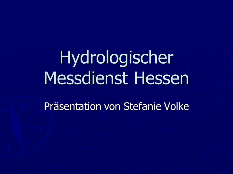 Hydrologischer Messdienst Hessen Präsentation von Stefanie Volke