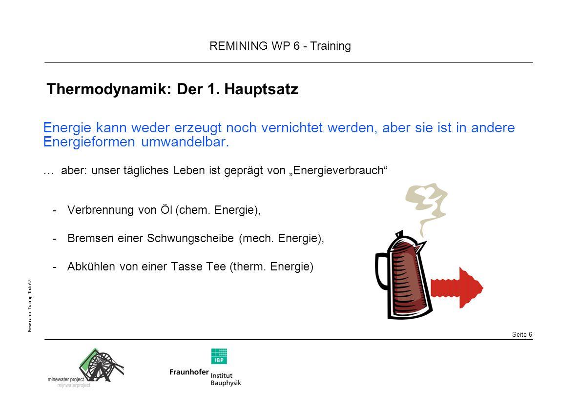 Seite 6 REMINING WP 6 - Training Presentation Training Task 6.3 Thermodynamik: Der 1.