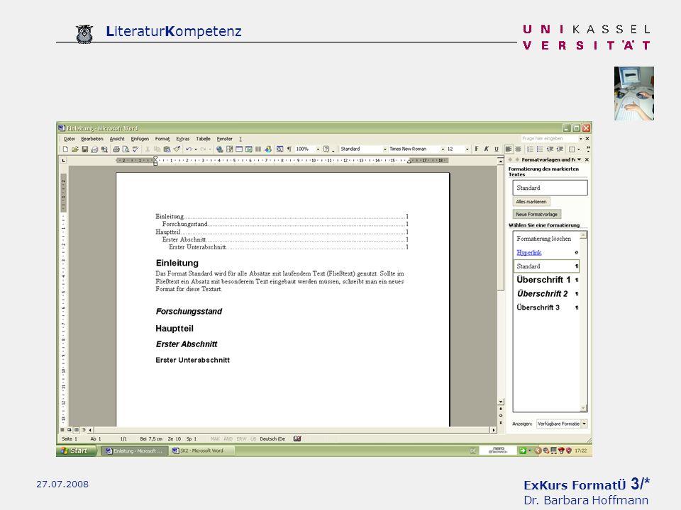 ExKurs FormatÜ 3/* Dr. Barbara Hoffmann LiteraturKompetenz 27.07.2008
