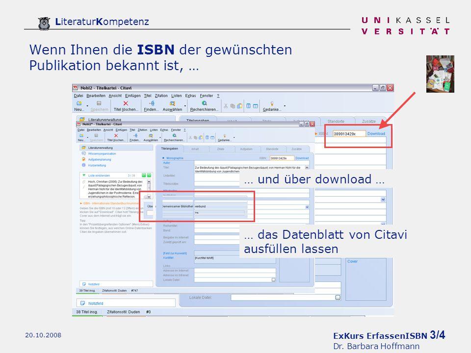 ExKurs ErfassenISBN 4/4 Dr.Barbara Hoffmann LiteraturKompetenz 20.10.2008 Sie können aber auch z.