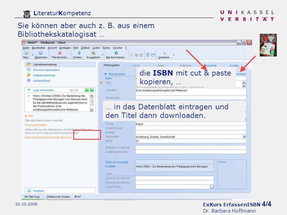 ExKurs ErfassenISBN 4/4 Dr. Barbara Hoffmann LiteraturKompetenz 20.10.2008 Sie können aber auch z.