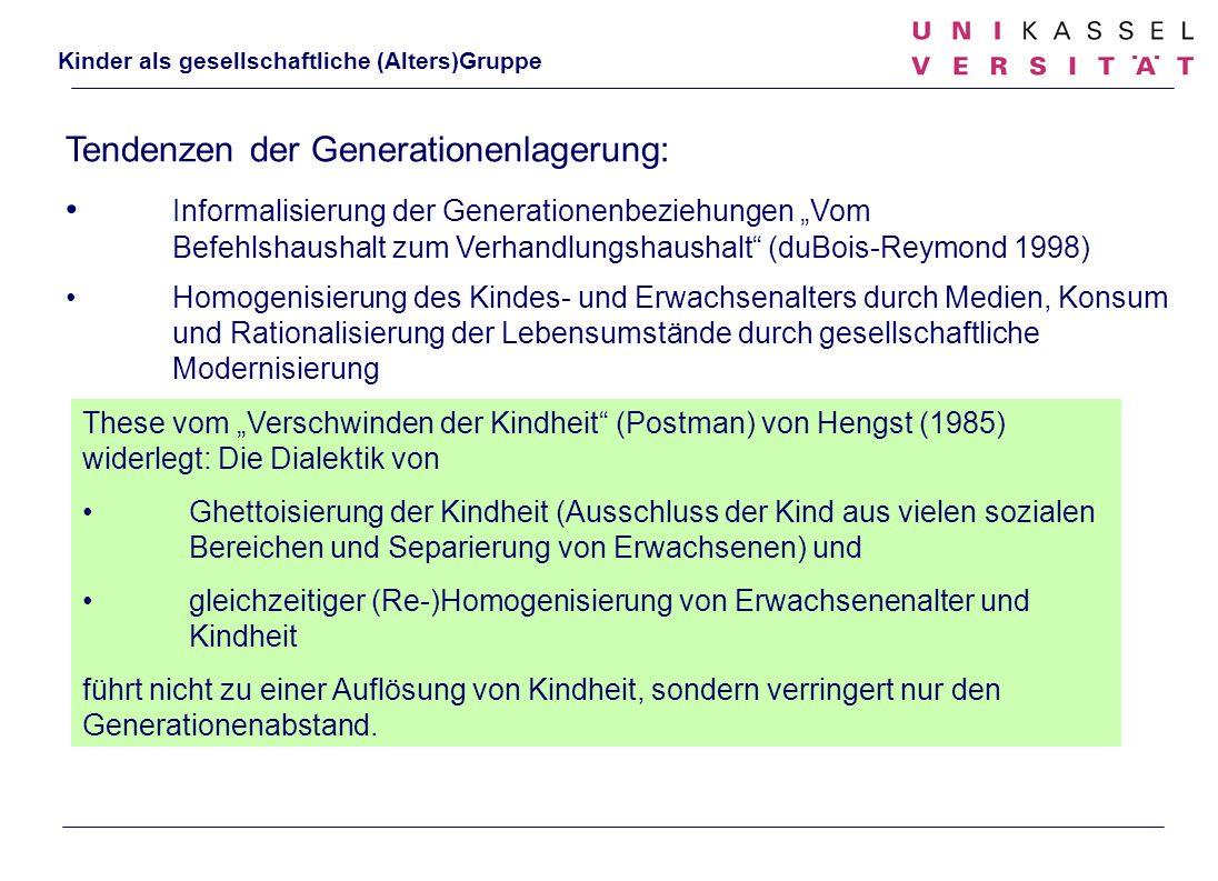 Kinder als gesellschaftliche (Alters)Gruppe Tendenzen der Generationenlagerung: Informalisierung der Generationenbeziehungen Vom Befehlshaushalt zum V