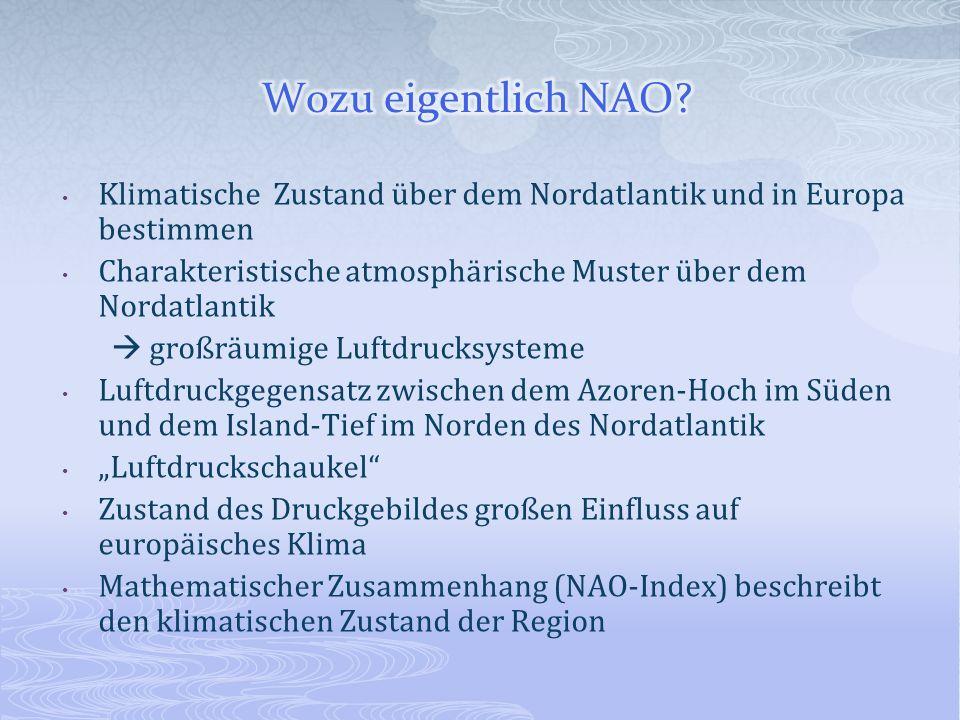 Klimatische Zustand über dem Nordatlantik und in Europa bestimmen Charakteristische atmosphärische Muster über dem Nordatlantik großräumige Luftdrucks