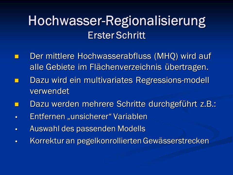 Hochwasser-Regionalisierung Erster Schritt Der mittlere Hochwasserabfluss (MHQ) wird auf alle Gebiete im Flächenverzeichnis übertragen. Der mittlere H
