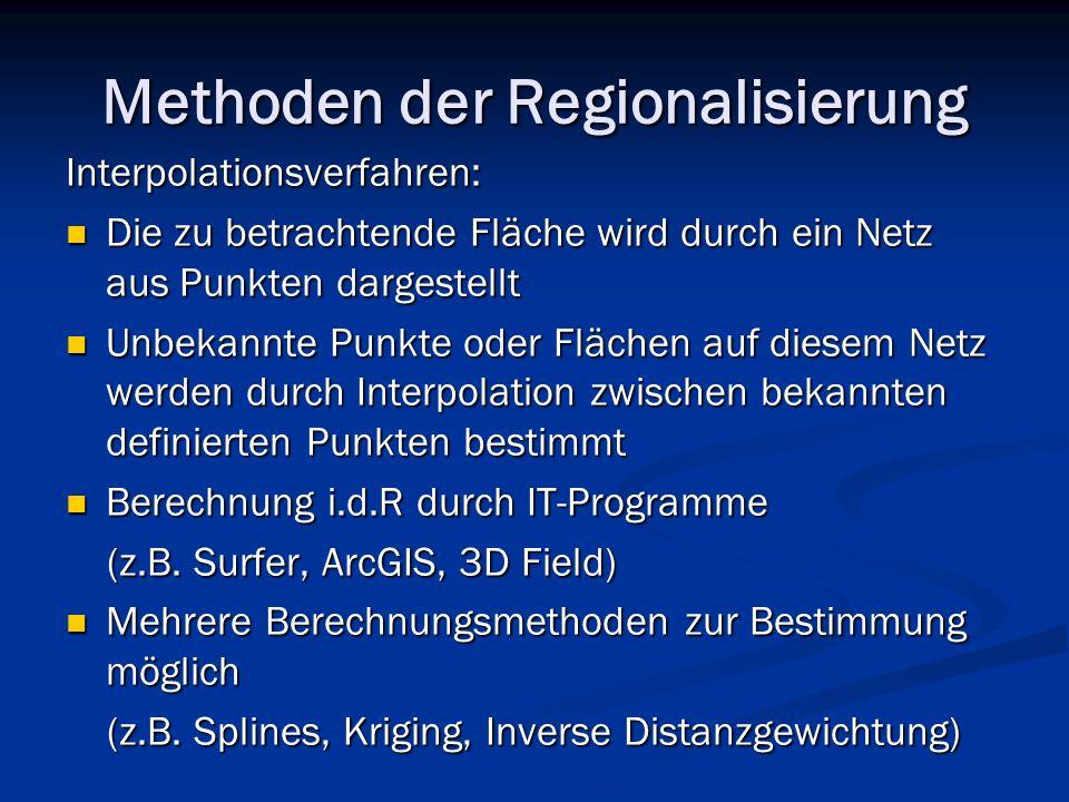Methoden der Regionalisierung Interpolationsverfahren: Die zu betrachtende Fläche wird durch ein Netz aus Punkten dargestellt Die zu betrachtende Fläc